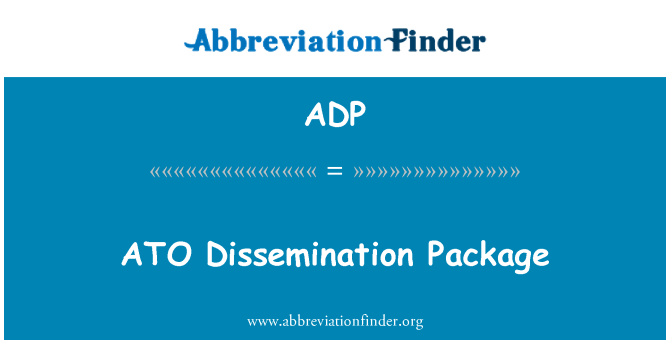ADP: ATO Dissemination Package