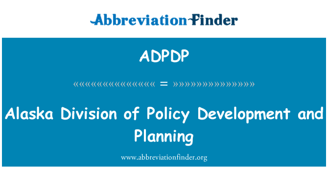 ADPDP: Alaska Division of Policy Development and Planning
