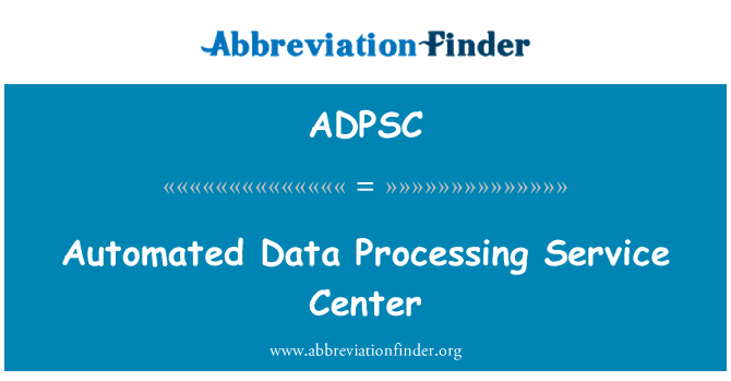 ADPSC: Automated Data Processing Service Center