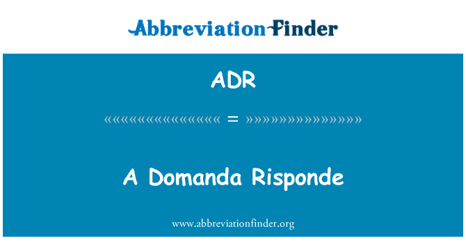ADR: A Domanda Risponde