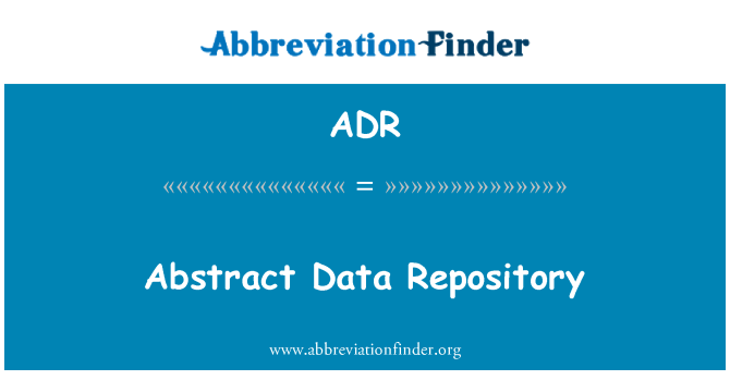ADR: Abstract Data Repository