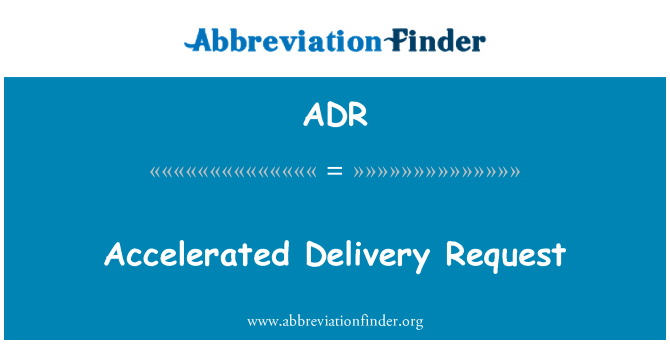 ADR: Accelerated Delivery Request