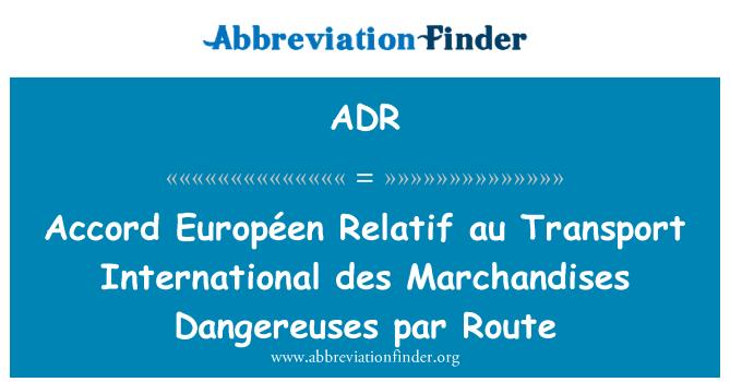 ADR: Accord Européen Relatif au Transport International des Marchandises Dangereuses par Route