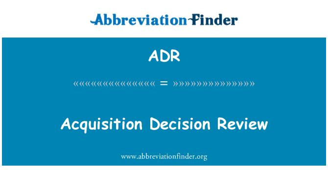 ADR: Acquisition Decision Review
