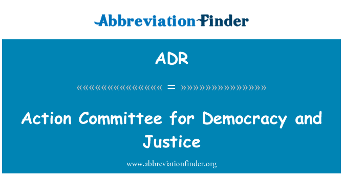 ADR: Action Committee for Democracy and Justice