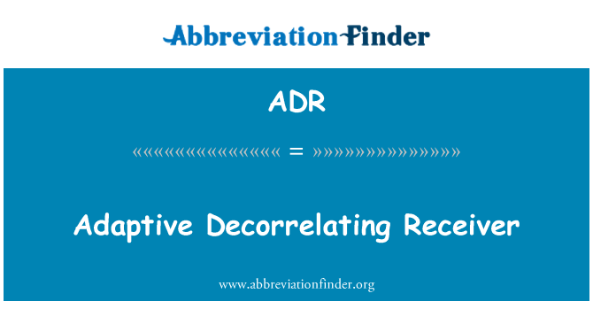 ADR: Adaptive Decorrelating Receiver