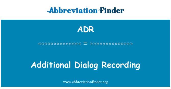 ADR: Additional Dialog Recording