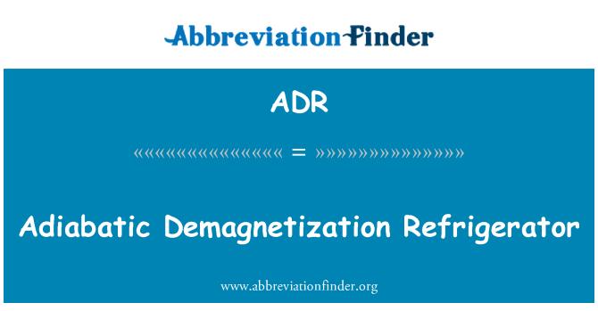 ADR: Adiabatic Demagnetization Refrigerator