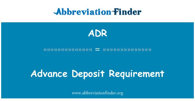 ADR: Advance Deposit Requirement