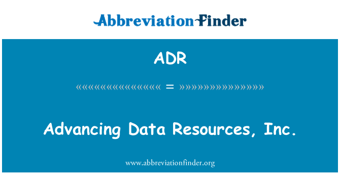 ADR: Advancing Data Resources, Inc.