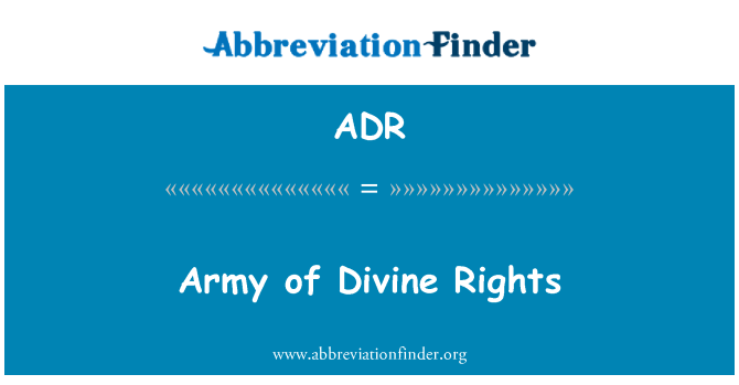 ADR: Army of Divine Rights