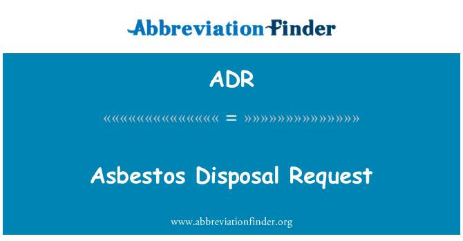 ADR: Asbestos Disposal Request
