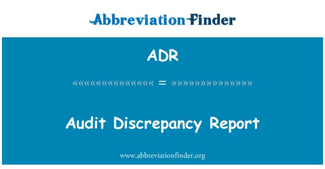 ADR: Audit Discrepancy Report