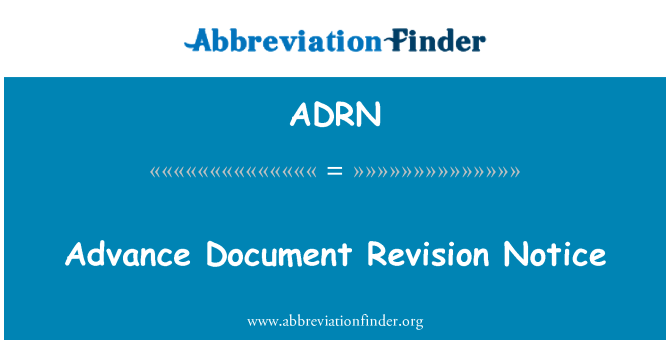 ADRN: Advance Document Revision Notice
