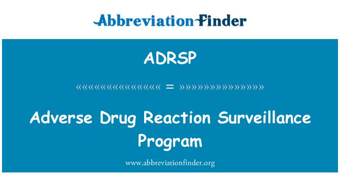 ADRSP: Adverse Drug Reaction Surveillance Program