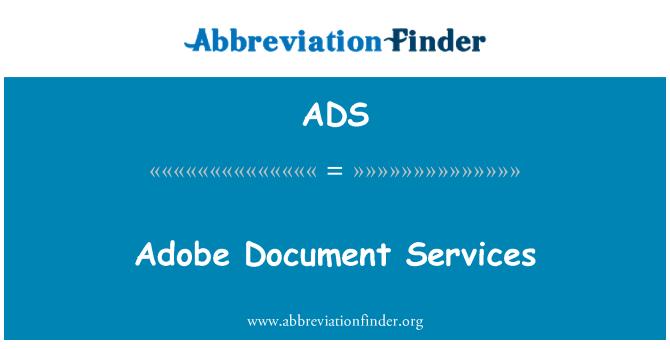 ADS: Adobe Document Services