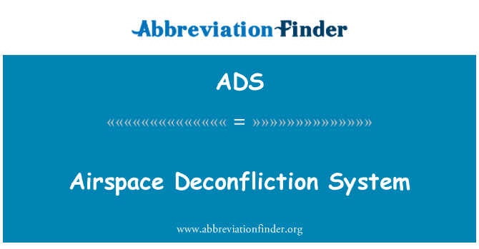 ADS: Airspace Deconfliction System