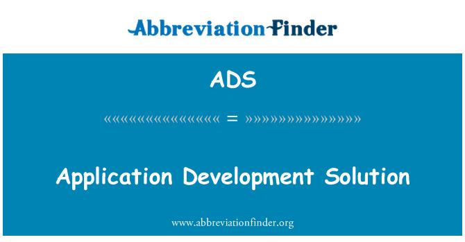 ADS: Application Development Solution