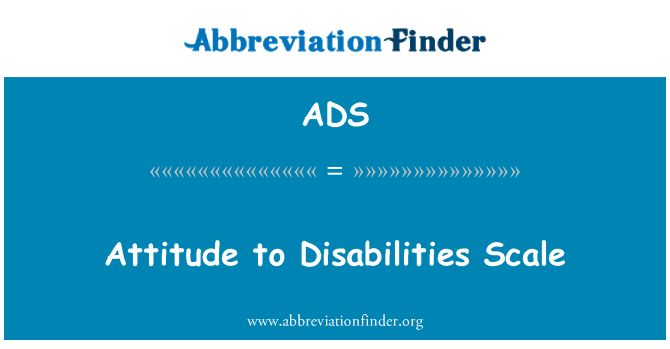 ADS: Attitude to Disabilities Scale