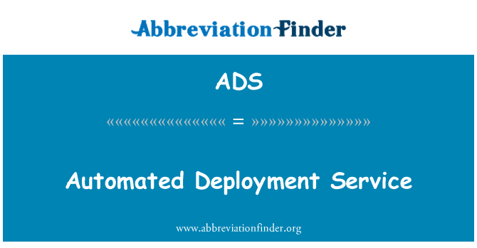 ADS: Automated Deployment Service