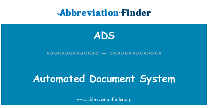 ADS: Automated Document  System