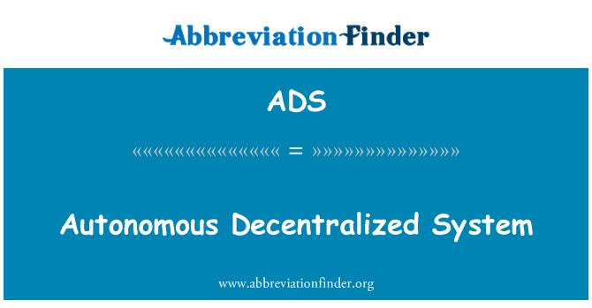 ADS: Autonomous Decentralized System