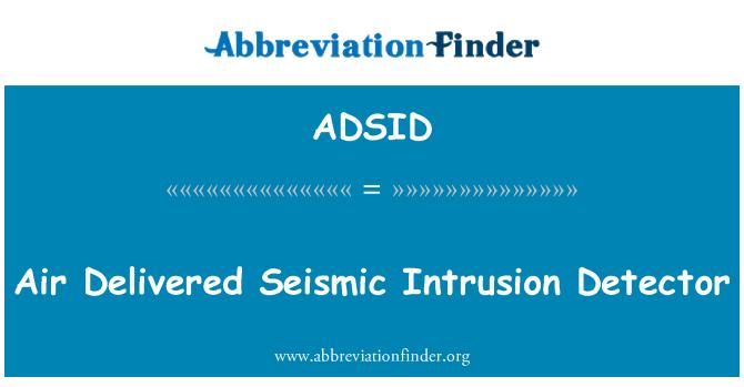 ADSID: Hava saldırı Sismik Dedektör teslim