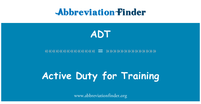 ADT: Active Duty for Training