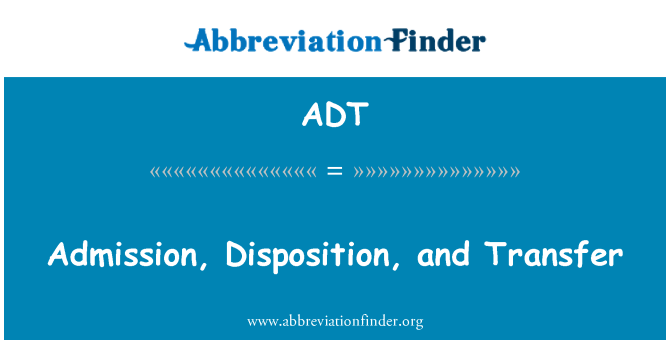 ADT: Admission, Disposition, and Transfer