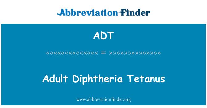 ADT: Adult Diphtheria Tetanus