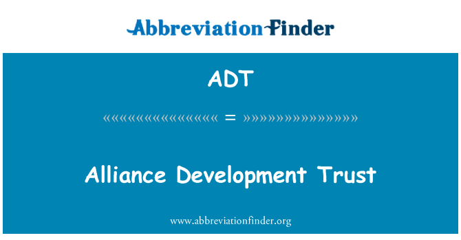 ADT: Alliance Development Trust