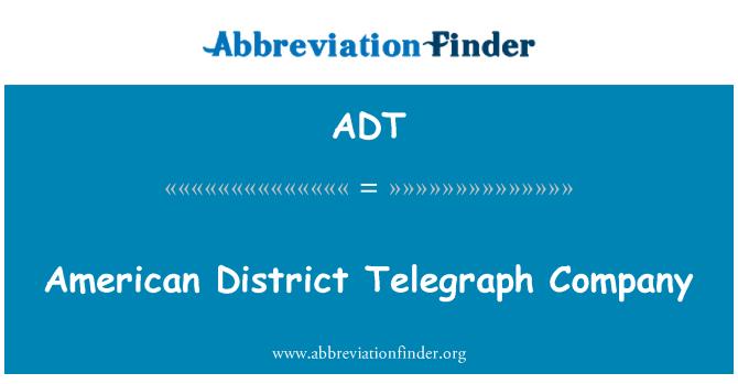 ADT: American District Telegraph Company