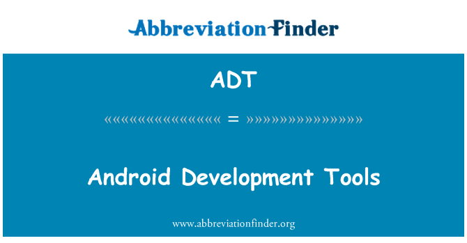 ADT: Android Development Tools