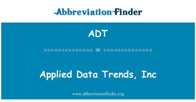 ADT: Applied Data Trends, Inc