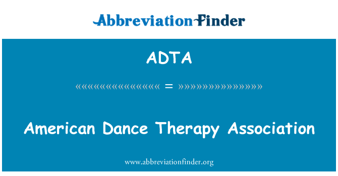 ADTA: American Dance Therapy Association