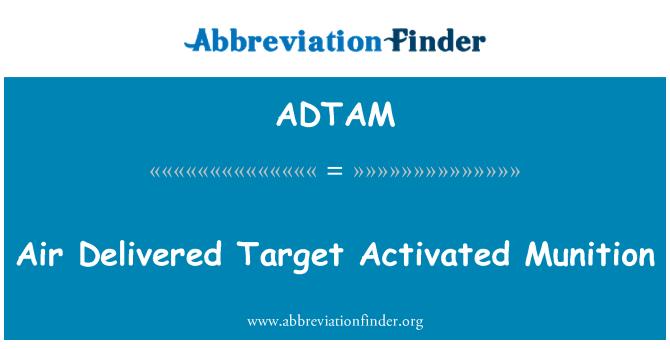 ADTAM: Air Delivered Target Activated Munition