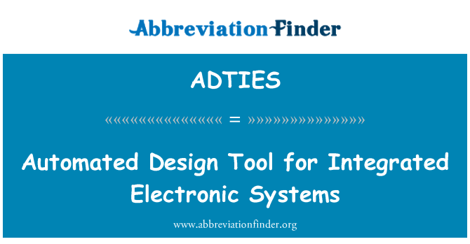 ADTIES: Automated Design Tool for Integrated Electronic Systems