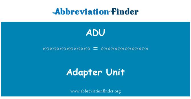 ADU: Adapter Unit