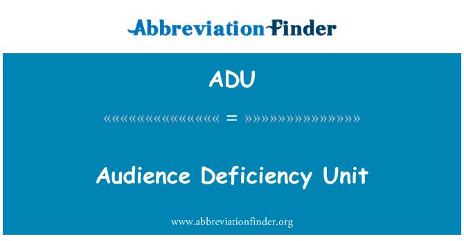 ADU: Audience Deficiency Unit
