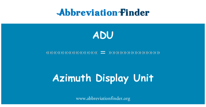 ADU: Azimuth Display Unit