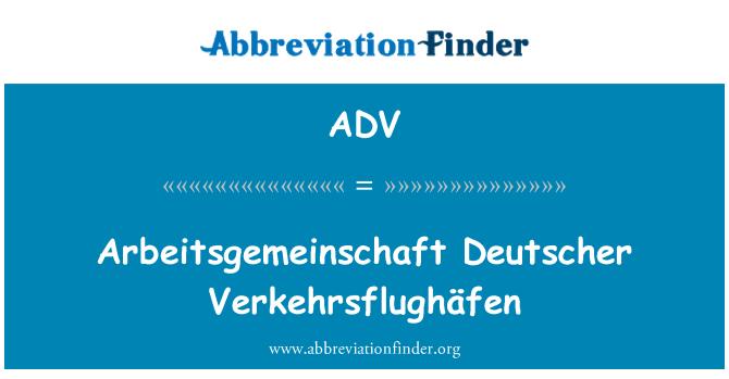 ADV: Arbeitsgemeinschaft Deutscher Verkehrsflughäfen