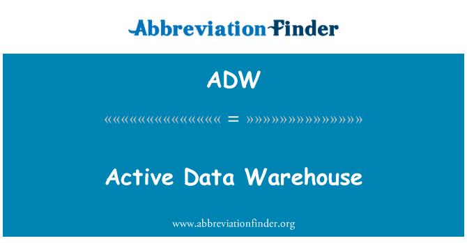 ADW: Active Data Warehouse