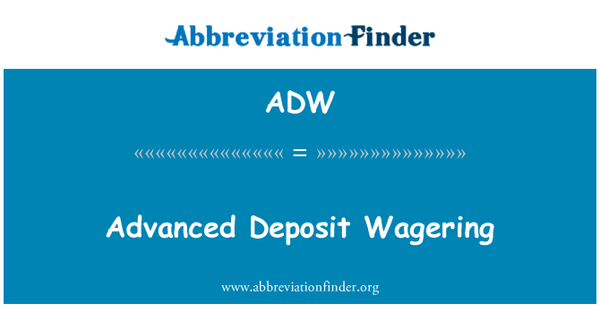 ADW: Advanced Deposit Wagering