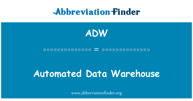 ADW: Automated Data Warehouse