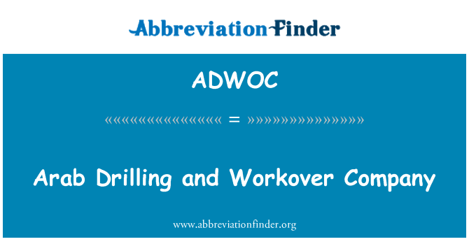 ADWOC: Arab Drilling and Workover Company