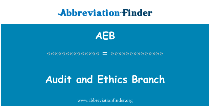 AEB: Audit and Ethics Branch