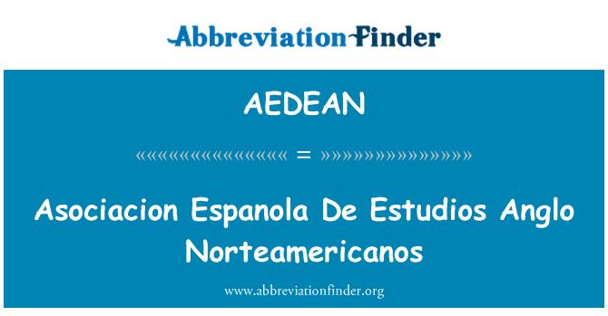 AEDEAN: Asociacion Espanola De Estudios Anglo Norteamericanos