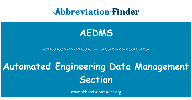 AEDMS: Automated Engineering Data Management Section