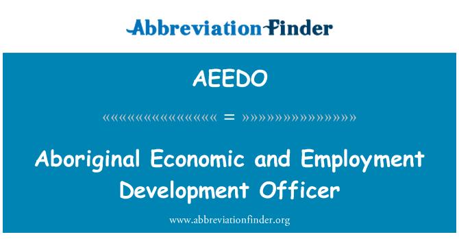 AEEDO: Aboriginal Economic and Employment Development Officer