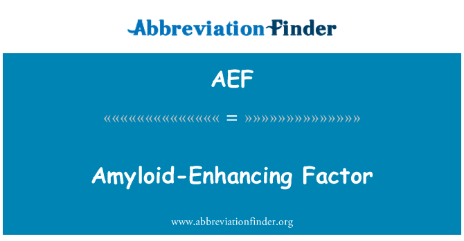 AEF: Amiloid artırıcı bir faktör